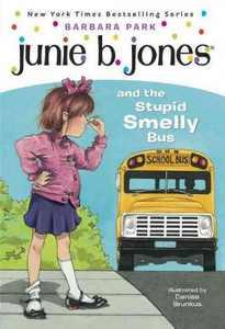 Junie B. Jones and the Stupid Smelly Bus ( Junie B. Jones) (Paperback) by Barbara Park