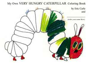 My Own Very Hungry Caterpillar Coloring Book - by Eric Carle (Paperback)