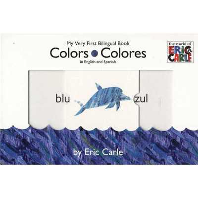 Colors/ Colores (Bilingual) by Eric Carle (Board Book)