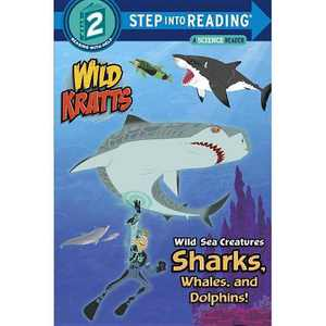 Wild Sea Creatures: Sharks, Whales and Dolphins! (Wild Kratts) - (Step Into Reading) (Paperback) - by Chris Kratt & Martin Kratt