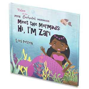 Meet The Mermaids; Hi, I'm Zari - Charming Mermaid Book For Kids Featuring Zari, A Black Mermaid - 32 Page Mermaid Picture Book