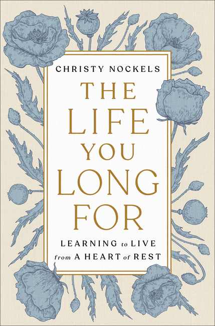 The Life You Long For: Learning to Live from a Heart of Rest (Hardcover)