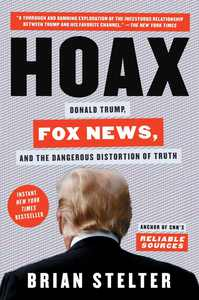 Hoax : Donald Trump, Fox News, and the Dangerous Distortion of Truth (Hardcover)