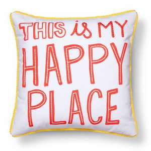 "17""x17"" Happy Place Throw Pillow - Pillowfort™"