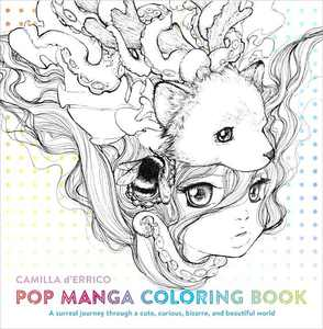 Pop Manga Coloring Book: A Surreal Journey Through a Cute, Curious, Bizarre, and Beautiful World (Paperback)