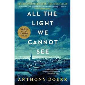All the Light We Cannot See (Reprint) (Paperback) by Anthony Doerr