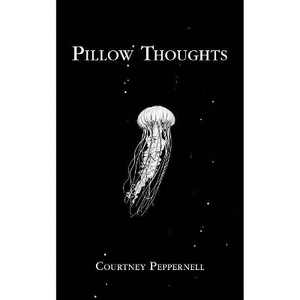 Pillow Thoughts -  by Courtney Peppernell (Paperback)