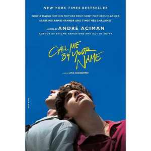 Call Me by Your Name -  by Andre Aciman (Paperback)