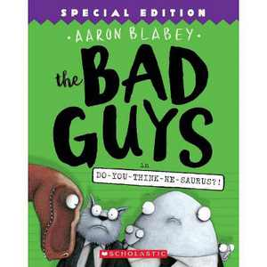 Bad Guys in Do-You-Think-He-Saurus?! -  Special (Bad Guys) by Aaron Blabey (Paperback)