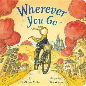 Wherever You Go - by Pat Zietlow Miller (Board Book)