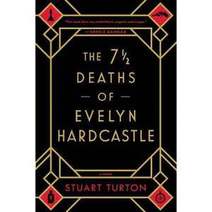 7 ½ Deaths of Evelyn Hardcastle -  Reprint by Stuart Turton (Paperback)