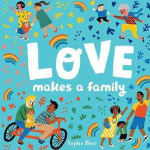 Love Makes a Family - by Sophie Beer (Board_book)