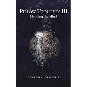 Pillow Thoughts : Mending the Mind -  by Courtney Peppernell (Paperback)