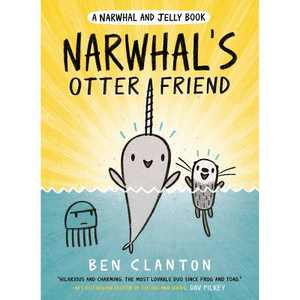 Narwhal's Otter Friend - (Narwhal and Jelly Book) by Ben Clanton (Paperback)