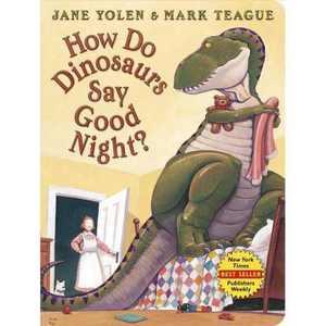 How Do Dinosaurs Say Good Night? - (How Do Dinosaurs...?) by Jane Yolen (Board Book)