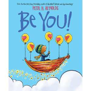 Be You! - by Peter H Reynolds (Hardcover)