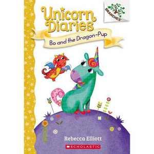 Bo and the Dragon-Pup: A Branches Book (Unicorn Diaries #2) - by Rebecca Elliott (Paperback)