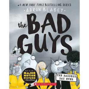 The Bad Guys in the Baddest Day Ever (the Bad Guys #10) - by Aaron Blabey (Paperback)