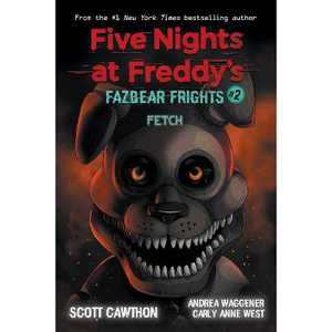 Fetch (Five Nights at Freddy's: Fazbear Frights #2) - by Scott Cawthon & Carly Anne West & Andrea Waggener (Paperback)