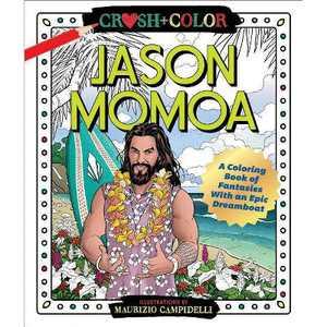 Crush and Color: Jason Momoa - by  Maurizio Campidelli (Paperback)