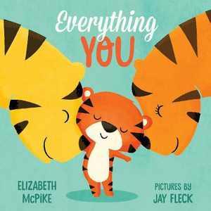 Everything You - by Elizabeth McPike (Board Book)