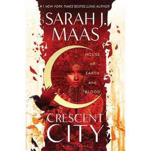 House of Earth and Blood - (Crescent City) by Sarah J Maas (Hardcover)