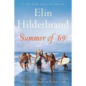Summer of '69 - by  Elin Hilderbrand (Paperback)