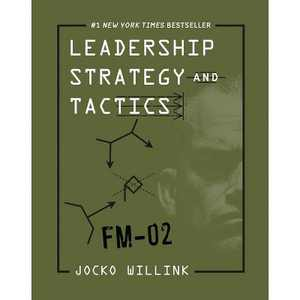 Leadership Strategy and Tactics - by  Jocko Willink (Hardcover)