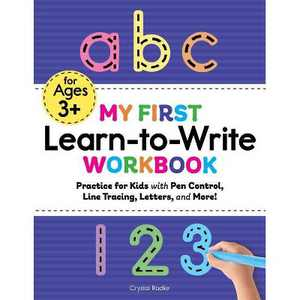 My First Learn to Write Workbook - (Kids Coloring Activity Books) by Crystal Radke (Paperback)