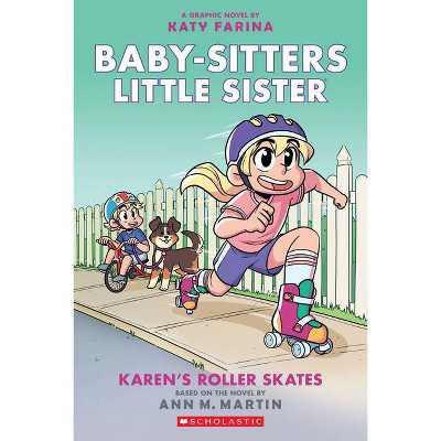 Karen's Roller Skates (Baby-Sitters Little Sister Graphic Novel #2): A Graphix Book, Volume 2 - by Ann M Martin (Paperback)