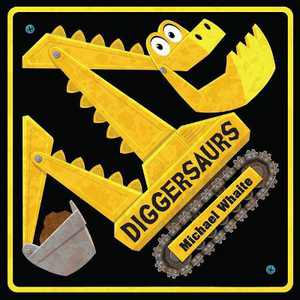 Diggersaurs - by Michael Whaite (Board Book)