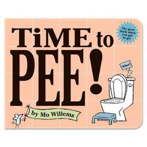 Time to Pee! Board Book - by Mo Willems (Board_book)