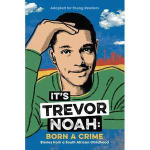 It's Trevor Noah: Born a Crime (Paperback)