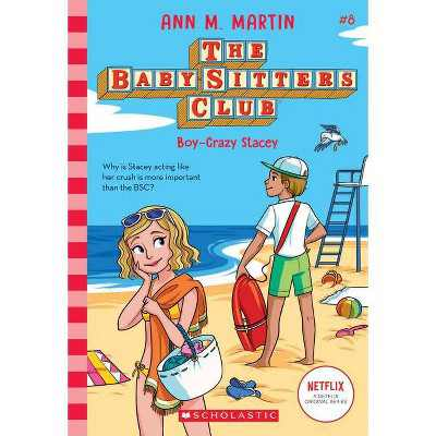 Boy-Crazy Stacey - (Baby-Sitters Club) by Ann M Martin (Paperback)