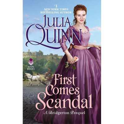 First Comes Scandal - (A Bridgertons Prequel) by  Julia Quinn (Paperback)