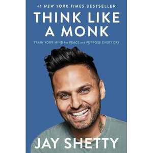 Think Like a Monk - by Jay Shetty (Hardcover)