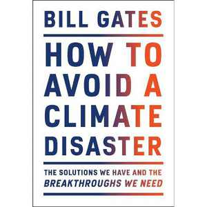 How to Avoid a Climate Disaster - by Bill Gates (Hardcover)