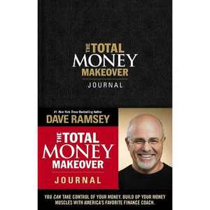 The Total Money Makeover Journal - by Dave Ramsey (Hardcover)