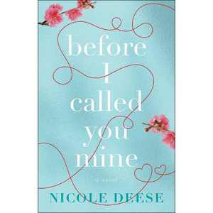Before I Called You Mine - by Nicole Deese (Paperback)