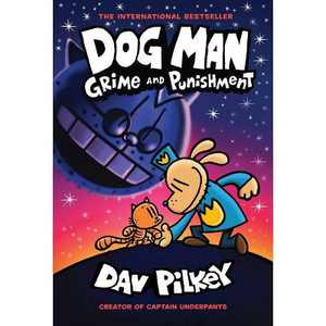 Dog Man #9 Grime and Punishment - by Dav Pilkey (Hardcover)