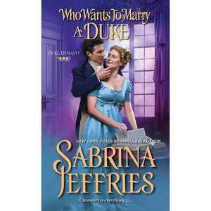 Who Wants to Marry a Duke - (Duke Dynasty) by Sabrina Jeffries (Paperback)