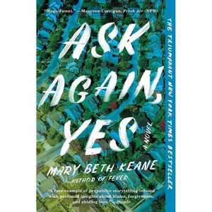 Ask Again, Yes - by Mary Beth Keane (Paperback)