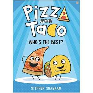 Pizza and Taco: Who's the Best? - by  Stephen Shaskan (Hardcover)