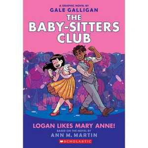 Logan Likes Mary Anne! (the Baby-Sitters Club Graphic Novel #8) Volume 8 - by Ann M Martin (Paperback)