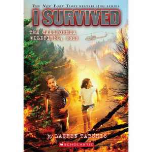 I Survived the California Wildfires, 2018 (I Survived #20), Volume 20 - by Lauren Tarshis (Paperback)