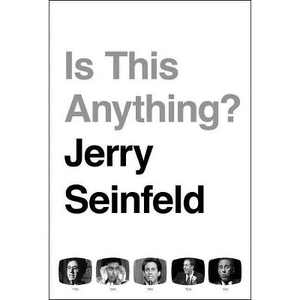 Is This Anything? - by Jerry Seinfeld (Hardcover)