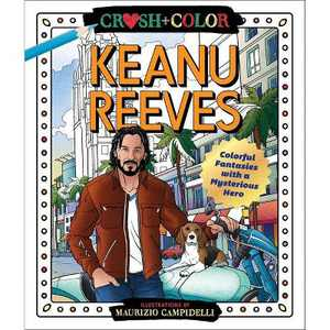 Crush and Color: Keanu Reeves - by Maurizio Campidelli (Paperback)
