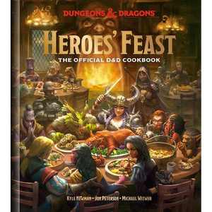 Heroes' Feast - (Dungeons & Dragons) by Kyle Newman & Jon Peterson & Michael Witwer (Hardcover)