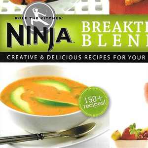 Ninja Blender Cookbook Breakthrough Blending! 150 Delicious Recipe Cookbook