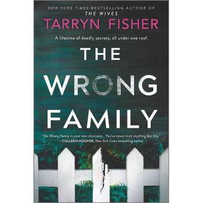 The Wrong Family - by Tarryn Fisher (Paperback)